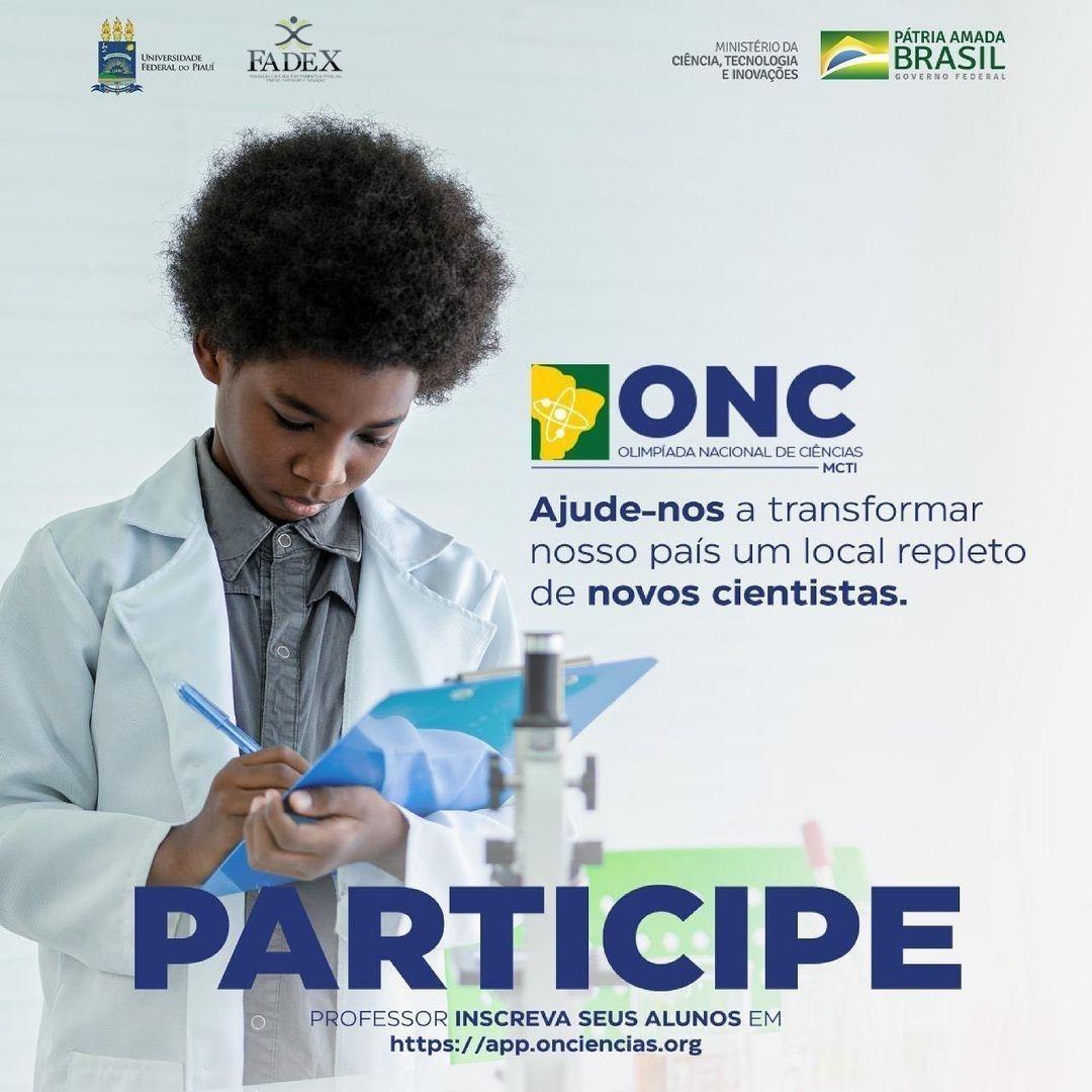 Reprodução Insta @onciencias Ajude-nos a transformar nosso país em um local repleto de novos cientistas.  Inscrições abertas!  Professor, inscreva seus alunos em https://app.onciencias.org/